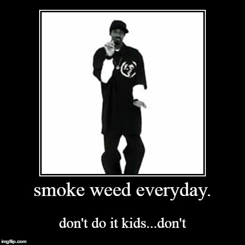 When Shia labeouf and snoopdogg come together. | smoke weed everyday. | don't do it kids...don't | image tagged in funny,demotivationals,snoop dogg,shia labeouf just do it | made w/ Imgflip demotivational maker