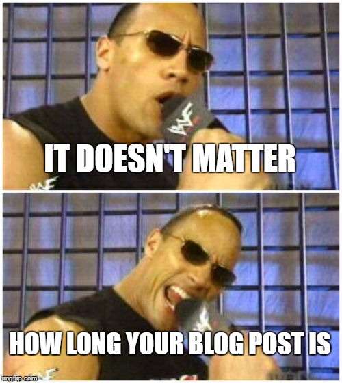How Long Should Your Blog Post Be? IT DOESN'T MATTER HOW LONG IT IS!