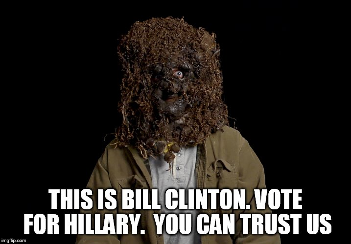 THIS IS BILL CLINTON. VOTE FOR HILLARY.  YOU CAN TRUST US | made w/ Imgflip meme maker