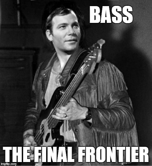 BASS THE FINAL FRONTIER | image tagged in the final frontier | made w/ Imgflip meme maker