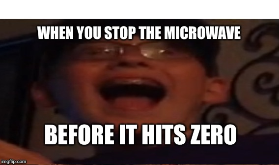 #goals  | BEFORE IT HITS ZERO WHEN YOU STOP THE MICROWAVE | image tagged in skillz | made w/ Imgflip meme maker