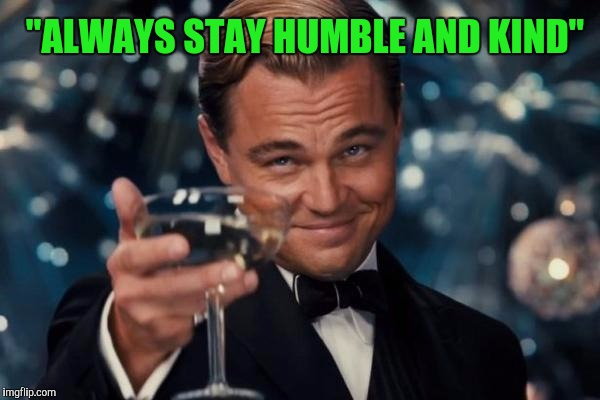 Image result for Stay humble meme