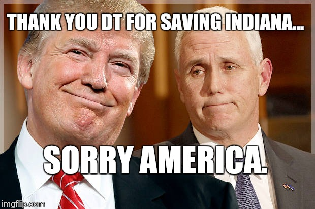 tp |  THANK YOU DT FOR SAVING INDIANA... SORRY AMERICA. | image tagged in tp | made w/ Imgflip meme maker