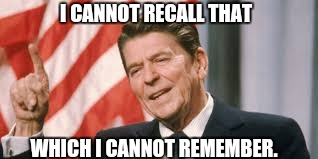 I CANNOT RECALL THAT WHICH I CANNOT REMEMBER. | made w/ Imgflip meme maker