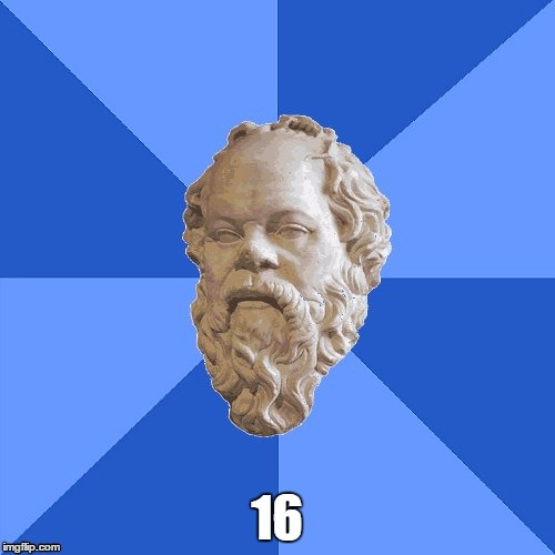 Advice Socrates | 16 | image tagged in advice socrates | made w/ Imgflip meme maker