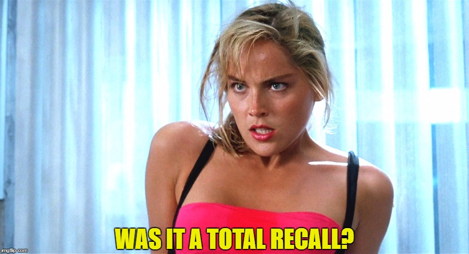 WAS IT A TOTAL RECALL? | made w/ Imgflip meme maker