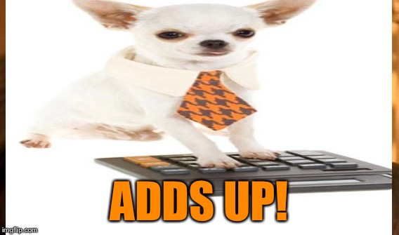 ADDS UP! | made w/ Imgflip meme maker