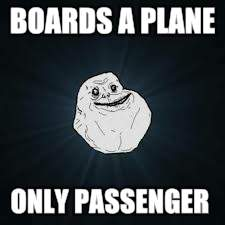 BOARDS A PLANE ONLY PASSENGER | made w/ Imgflip meme maker