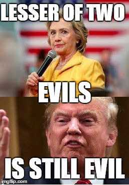 two turds | LESSER OF TWO IS STILL EVIL EVILS | image tagged in two turds | made w/ Imgflip meme maker
