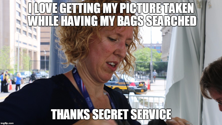 I LOVE GETTING MY PICTURE TAKEN WHILE HAVING MY BAGS SEARCHED THANKS SECRET SERVICE | made w/ Imgflip meme maker