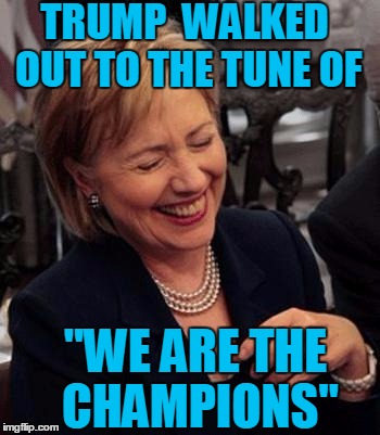"I read about it via Facebook news feed | TRUMP  WALKED OUT TO THE TUNE OF ""WE ARE THE CHAMPIONS"" 