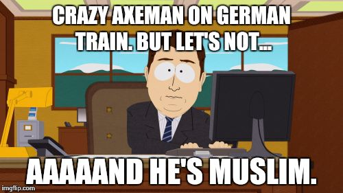 "Another day, another ISIS lone wol...eeeh, ""traumatized non-religious refugee"" 