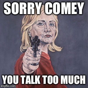 SORRY COMEY YOU TALK TOO MUCH | made w/ Imgflip meme maker