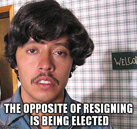 THE OPPOSITE OF RESIGNING IS BEING ELECTED | image tagged in pedro sanchez | made w/ Imgflip meme maker