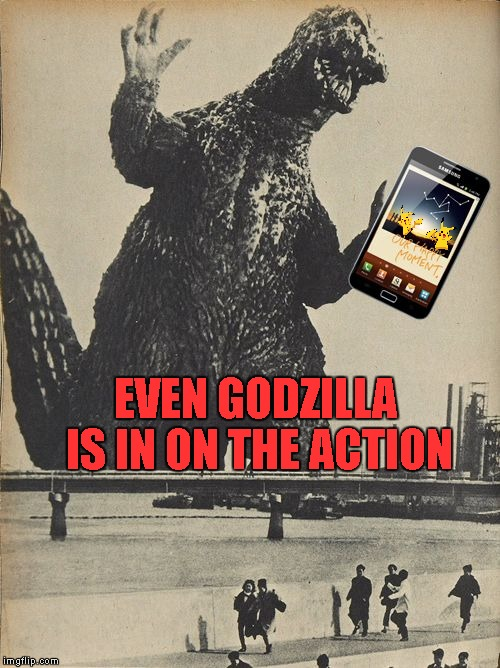 So that's why he's always tearing down Japan... | EVEN GODZILLA IS IN ON THE ACTION | image tagged in godzilla cellphone,memes,godzilla,funny,pokemon go | made w/ Imgflip meme maker