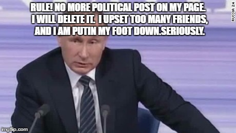 17p9u9 no more political posts on my page imgflip,Political Posts Meme