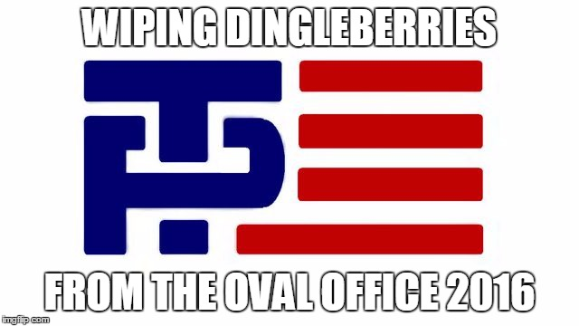 WIPING DINGLEBERRIES FROM THE OVAL OFFICE 2016 | made w/ Imgflip meme maker