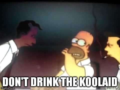 DON'T DRINK THE KOOLAID | made w/ Imgflip meme maker
