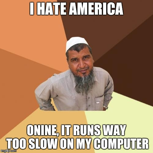 I HATE AMERICA ONINE, IT RUNS WAY TOO SLOW ON MY COMPUTER | made w/ Imgflip meme maker