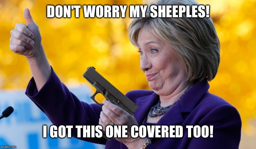 DON'T WORRY MY SHEEPLES! I GOT THIS ONE COVERED TOO! | made w/ Imgflip meme maker