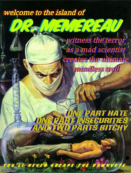 "In a mothers dank basement ""lab"", a Dr. creates his next post. 