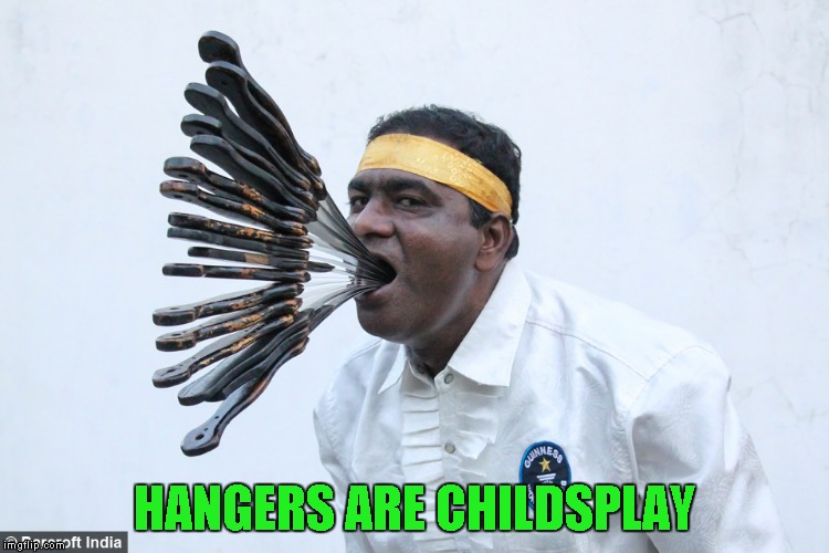 HANGERS ARE CHILDSPLAY | made w/ Imgflip meme maker