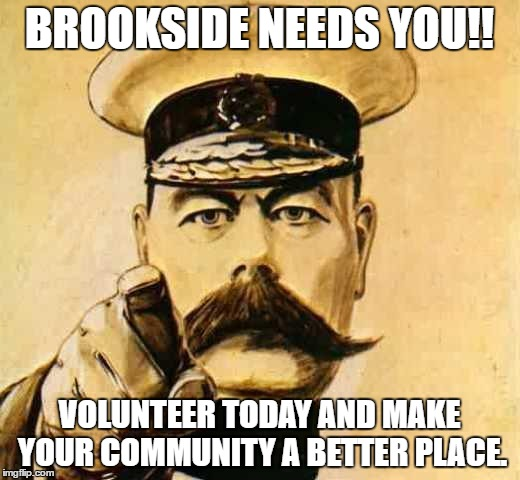 Brookside Needs you