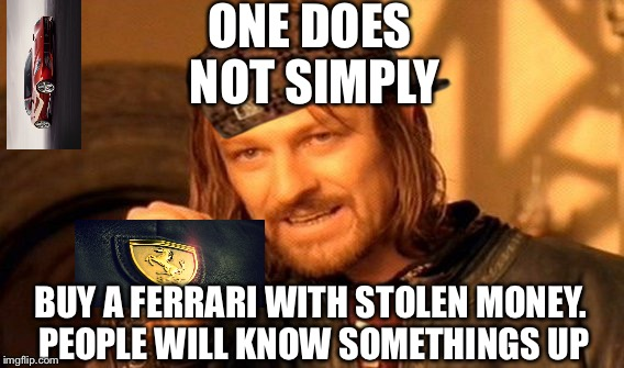 One Does Not Simply Meme | ONE DOES NOT SIMPLY BUY A FERRARI WITH STOLEN MONEY. PEOPLE WILL KNOW SOMETHINGS UP | image tagged in memes,one does not simply,scumbag | made w/ Imgflip meme maker