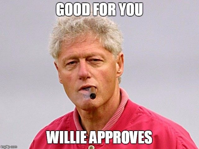 GOOD FOR YOU WILLIE APPROVES | made w/ Imgflip meme maker