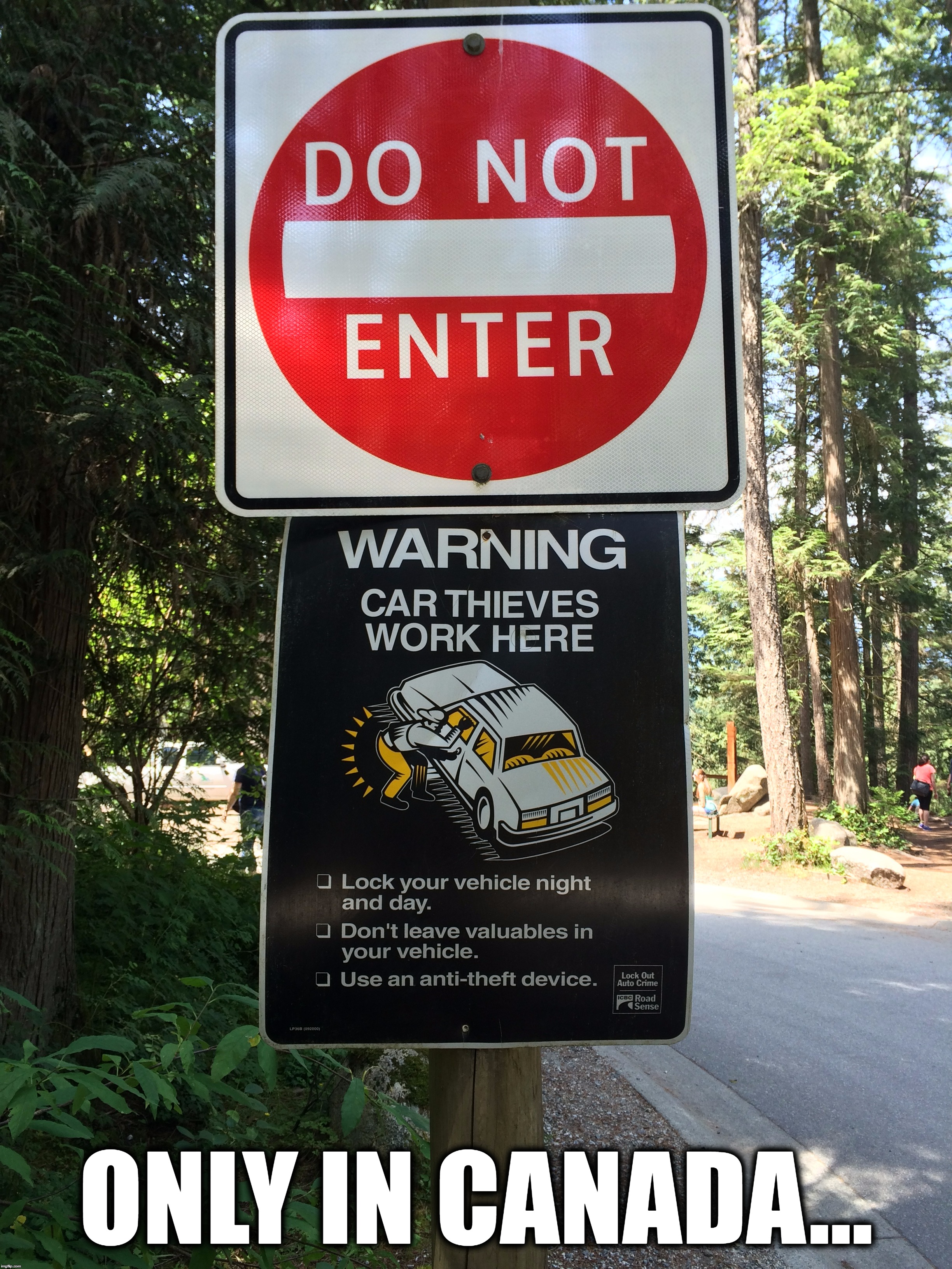 When i was on vacation in vancouver canada i saw this sign in lynn canyon park i had this meme idea for quite a while