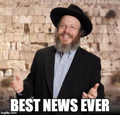 Jewish guy | BEST NEWS EVER | image tagged in jewish guy | made w/ Imgflip meme maker