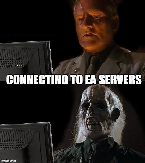 EA Servers - Imgflip