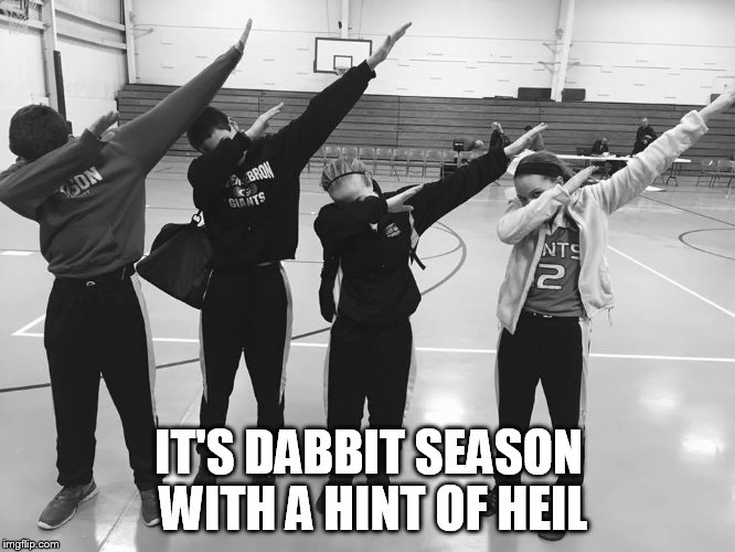 IT'S DABBIT SEASON WITH A HINT OF HEIL | made w/ Imgflip meme maker
