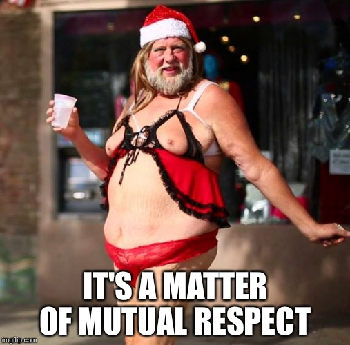 IT'S A MATTER OF MUTUAL RESPECT | made w/ Imgflip meme maker