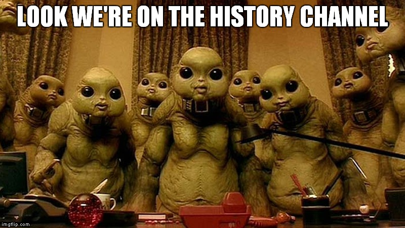 LOOK WE'RE ON THE HISTORY CHANNEL | made w/ Imgflip meme maker