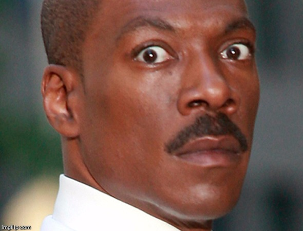 Eddie Murphy Uh Oh | image tagged in eddie murphy uh oh | made w/ Imgflip meme maker