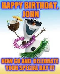 happy birthday john images Olaf Happy Birthday   Imgflip happy birthday john images