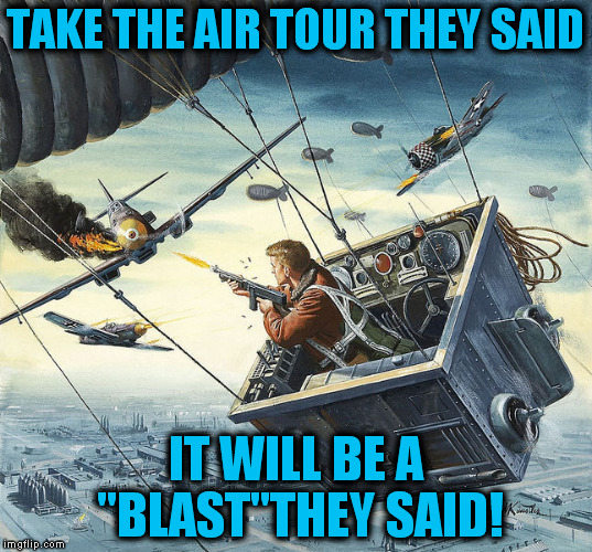 "When Air Tours go wrong (Pulp Art Week) | TAKE THE AIR TOUR THEY SAID IT WILL BE A ""BLAST""THEY SAID! 