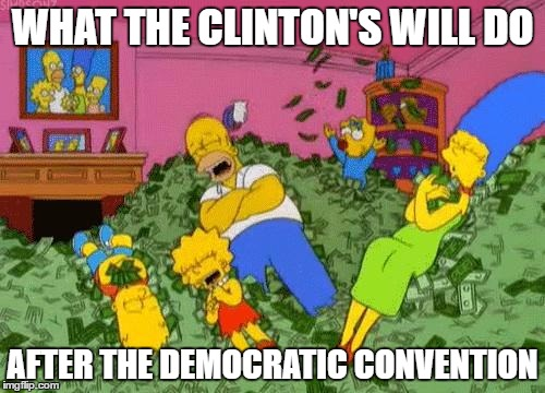 The Simpsons  | WHAT THE CLINTON'S WILL DO AFTER THE DEMOCRATIC CONVENTION | image tagged in the simpsons | made w/ Imgflip meme maker