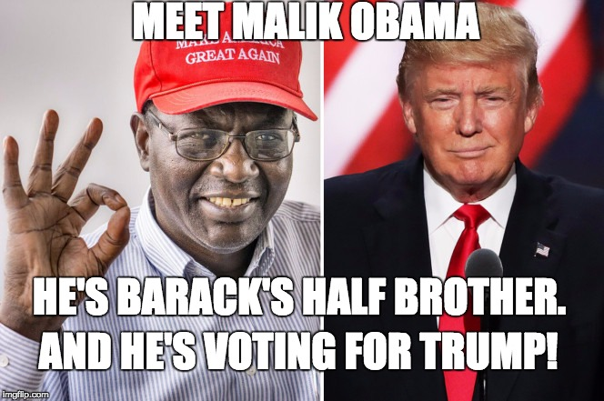Full story in the New York Post from July 24, 2016 | MEET MALIK OBAMA HE'S BARACK'S HALF BROTHER. AND HE'S VOTING FOR TRUMP! | image tagged in obamas half brother votes for trump,donald trump | made w/ Imgflip meme maker