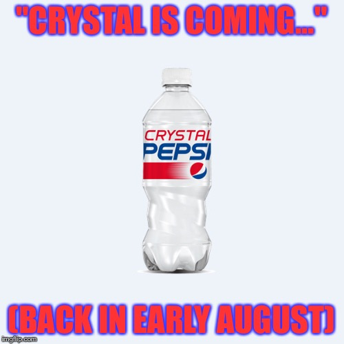 "Triumphant return. | ""CRYSTAL IS COMING..."" (BACK IN EARLY AUGUST) 