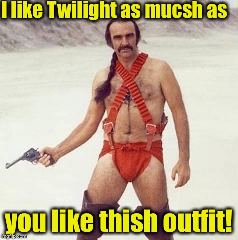 Sean 1 | I like Twilight as mucsh as you like thish outfit! | image tagged in sean 1 | made w/ Imgflip meme maker