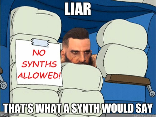 LIAR THAT'S WHAT A SYNTH WOULD SAY | made w/ Imgflip meme maker