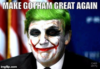 MAKE GOTHAM GREAT AGAIN | made w/ Imgflip meme maker
