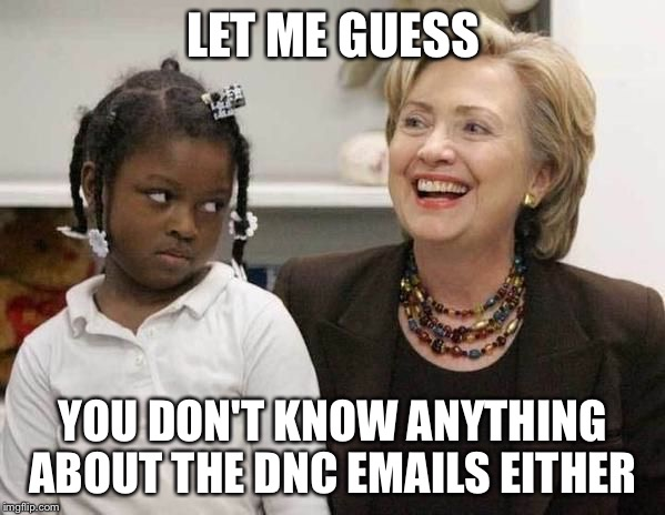 HRC DNC CORONATION OF THE CLOTH  | LET ME GUESS YOU DON'T KNOW ANYTHING ABOUT THE DNC EMAILS EITHER | image tagged in hillary clinton,dncleaks,hillary emails,debbie wasserman schultz,wikileaks,democratic convention | made w/ Imgflip meme maker