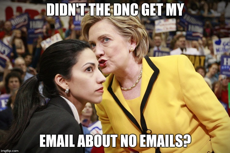 Hillary's Email Shadow | DIDN'T THE DNC GET MY EMAIL ABOUT NO EMAILS? | image tagged in hillary clinton | made w/ Imgflip meme maker
