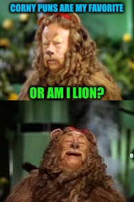 CORNY PUNS ARE MY FAVORITE OR AM I LION? | made w/ Imgflip meme maker