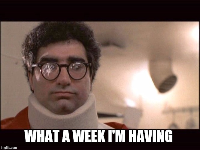 Walter Kornbluth | WHAT A WEEK I'M HAVING | image tagged in walter kornbluth | made w/ Imgflip meme maker