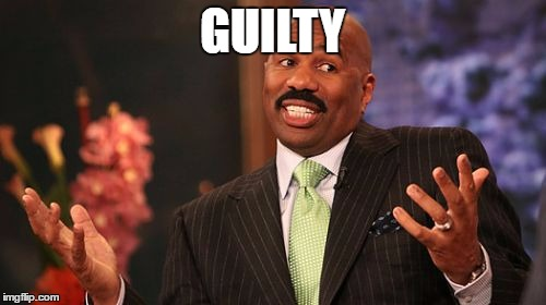 Steve Harvey Meme | GUILTY | image tagged in memes,steve harvey | made w/ Imgflip meme maker