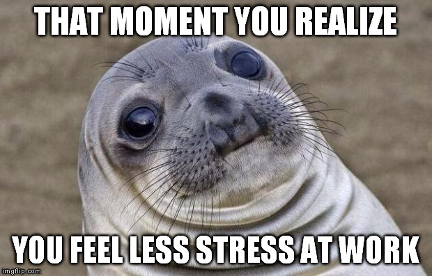 Funny Memes For Stress : Stress imgflip